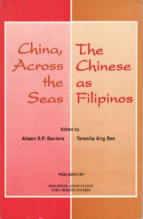 China, Across the Seas. The Chinese as Filipinos. TERESITA ANG SEE, AILEEN S. P. BAVIERA