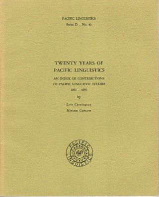 Twenty Years of Pacific Linguistics. An Index of Contributions to Pacific Linguistic Studies...