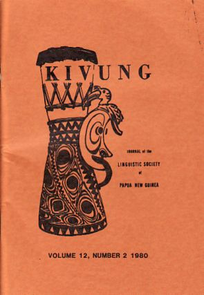 Kivung Volume 12, Number 2 1980. Jounal of the Linguistic Society of Papua New Guinea. ANDREW...