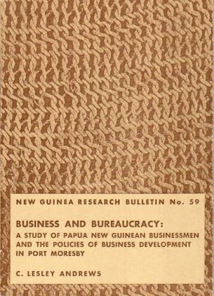 New Guinea Research Bulletin No. 59. Business and Bureaucracy: A Study of Papua New Guinean...