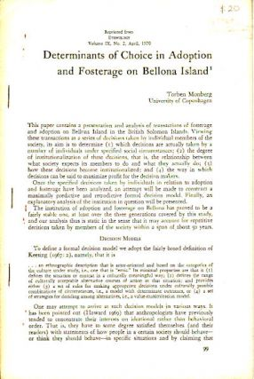 Determinants of Choice in Adoption and Fosterage on Bellona Island. TORBEN MONBERG