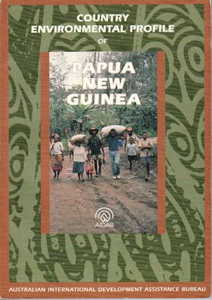 Country Environmental Profile of Papua New Guinea. AUSTRALIAN INTERNATIONAL DEVELOPMENT...