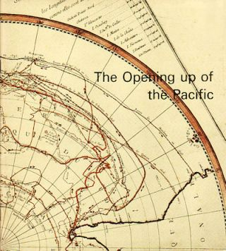 The Opening Up of the Pacific. An Exhibition in Honour of James Cook. LIBRARY OF NEW SOUTH WALES