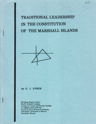 Traditional Leadership in the Constitution of the Marshall Islands. C. J. LYNCH.