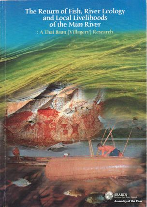 The Return of Fish, River Ecology and the Local Livelihoods of the Mun River: A Thai Baan...