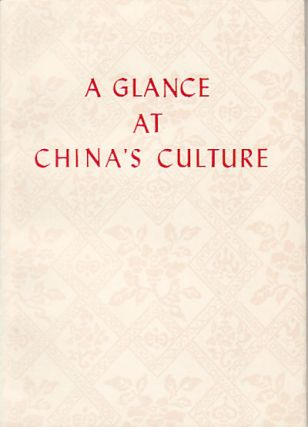 A Glance at China's Culture. CHAI PIEN