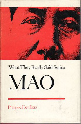 Mao. What They Really Said Series. PHILLIPPE DEVILLERS.