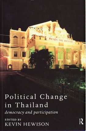 Political Change in Thailand. Democracy & Participation. KEVIN HEWISON