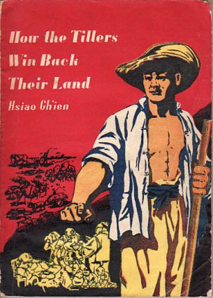 How the Tillers Win Back Their Land. HSIAO CH'IEN