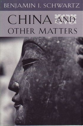 China and Other Matters. BENJAMIN ISADORE SCHWARTZ