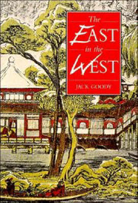 The East in the West. JACK GOODY