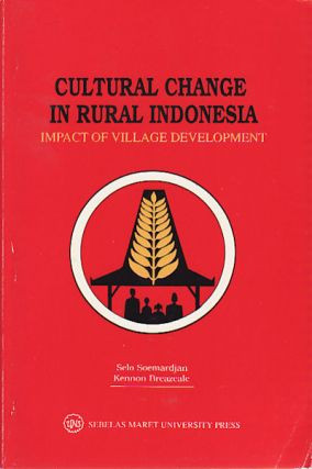 Cultural Change in Rural Indonesia. Impact of Village Development. SELO SOEMARDIJAN, KENNON...
