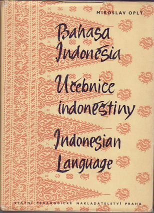 Bahasa Indonesia. Ucebnice indonestiny. Indonesian Language. M. OPLT.