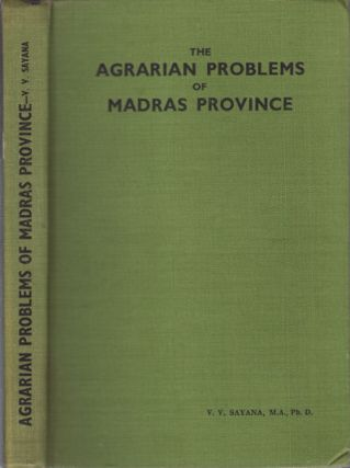 The Agrarian Problems of Madras Province. V. V. SAYANA