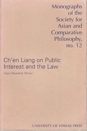 Ch'en Liang on Public Interest and the Law. HOYT CLEVELAND TILLMAN
