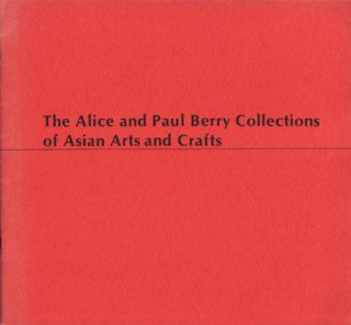 The Alice and Paul Berry Collections of Asian Arts and Crafts. SOUTH DAKOTA MEMORIAL ART CENTER