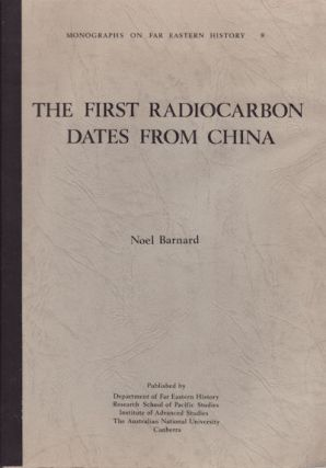 The First Radiocarbon Dates from China. NOEL BARNARD