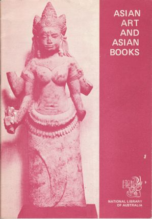Asian Art and Asian Books. 28 International Congress of Orientalists. NATIONAL LIBRARY OF AUSTRALIA