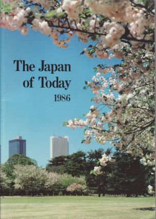 The Japan of Today 1986. MINISTRY OF FOREIGN AFFAIRS
