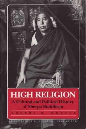 High Religion. A Cultural and Political History of Sherpa Buddhism. SHERRY B. ORTNER