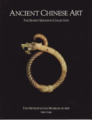 Ancient Chinese Art. The Ernest Erickson Collection. MAXWELL K. HEARN.
