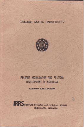 Peasant Mobilization and Political Development in Indonesia. S. KARTODIRDJO