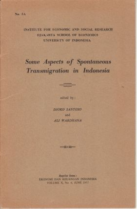 Some Aspects of Spontaneous Transmigration in Indonesia. D. SANTOSO, A. WARHANA