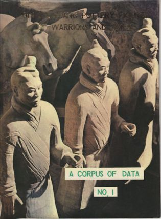 Qin Shi Huang Pottery Figures of Warriors and Horses. A Corpus of Data No. 1. MUSEUM OF QIN SHI...