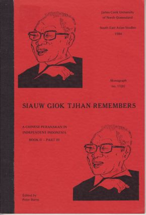 Siauw Giok Tjhan Remembers. A Chinese Peranakan in Independent Indonesia. Book II - Part III. P....
