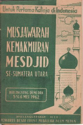 Musjawarah Kemakmuran Mesdjid. NORTH SUMATRA MOSQUE MEDAN - CONSENSUS MEETING