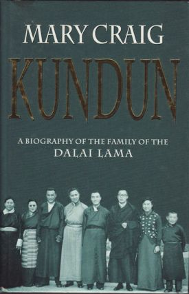 Kundun. A Biography of the Family of the Dalai Lama. MARY CRAIG