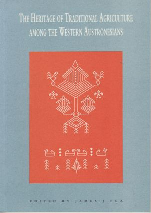 The Heritage of Traditional Agriculture Among the Western Austronesians. JAMES FOX