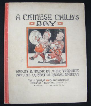 A Chinese Child's Day. ANICE AND ALBERTINE RANDALL WHEELAN TERHUNE, WORDS AND MUSIC