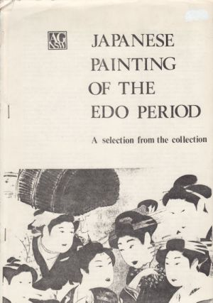 Japanese Painting of the Edo Period. A Selection from the Collection. EXHIBITION CATALOGUE.