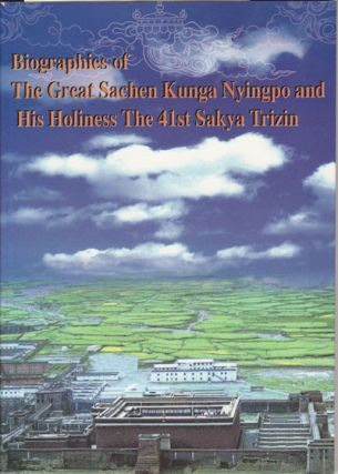 Biographies of the Great Sachen Kunga Nyingpo and His Holiness the 41st Sakya Trizin. RATNA VAJRA...