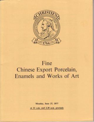 Fine Chinese Export Porcelain, Enamels and Works of Art. EXHIBITION CATALOGUE.