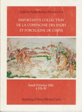 Importante Collection de la Compagnie des Indes et Porcelaine de Chine. EXHIBITION CATALOGUE