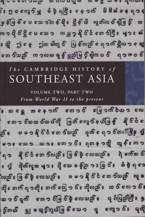 The Cambridge History of Southeast Asia. [Volume Two, Part Two. on cover]. From World War II to the present. NICHOLAS TARLING.