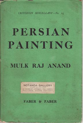 Criterion Miscellany. No. 25. Persian Painting. MULK RAJ ANAND.