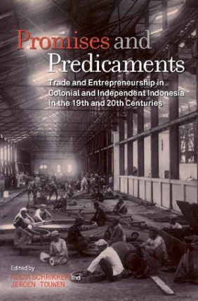 Promises and Predicaments: Trade and Entrepreneurship in Colonial and Independent Indonesia in...