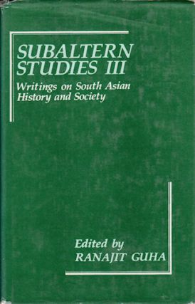 Subaltern Studies III. Writings on South Asian History and Society. RANAJIT GUHA