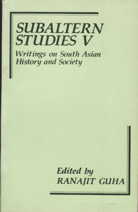 Subaltern Studies V. Writings on South Asian History and Society. RANAJIT GUHA