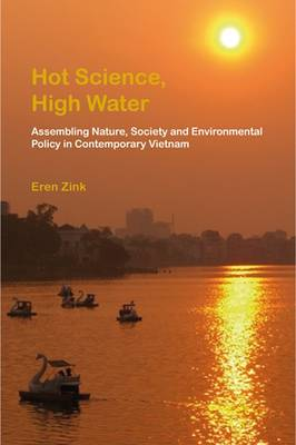 Hot Science, High Water. Assembling Nature, Society and Environmental Policy in Contemporary...
