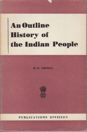 An Outline History of the Indian People. H. R. GHOSAL