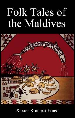 Folk Tales of the Maldives. XAVIER ROMERO-FRIAS