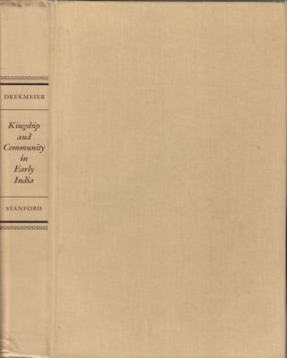 Kingship and Community in Early India. CHARLES DREKMAIER