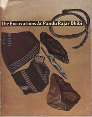 The Excavations at Pandu Rajar Dhibi. SRI PARESH CHANDRA DAS GUPTA