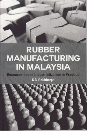Rubber Manufacturing in Malaysia. C. C. GOLDTHORPE