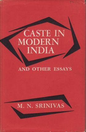 Caste in Modern India and Other Essays. M. N. SRINIVAS
