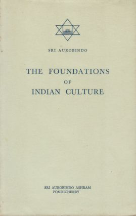 The Foundations of Indian Culture. SRI AUROBINDO